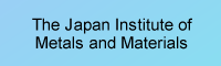 The Japan Institute of Metals and Materials